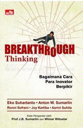BREAKTHROUGH THINKING: Bagaimana Cara Para Inovator Berpikir